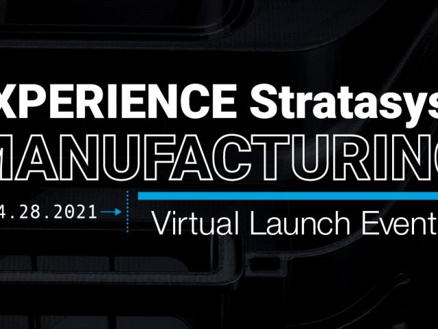 Experience Stratasys Virtual Launch